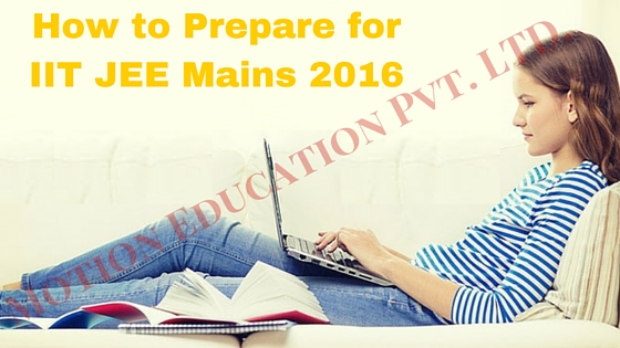How to Prepare for IIT JEE Advanced 2016