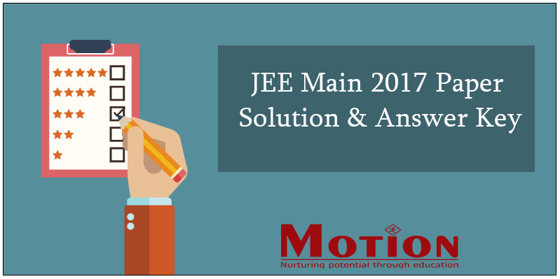 JEE Main 2017 Answer Key & Paper Solution
