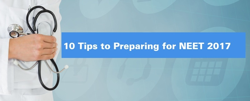 Tips to Preparing for NEET 2017
