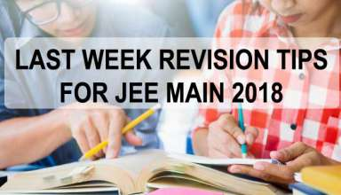 Last Week Revision Tips for JEE Main 2018