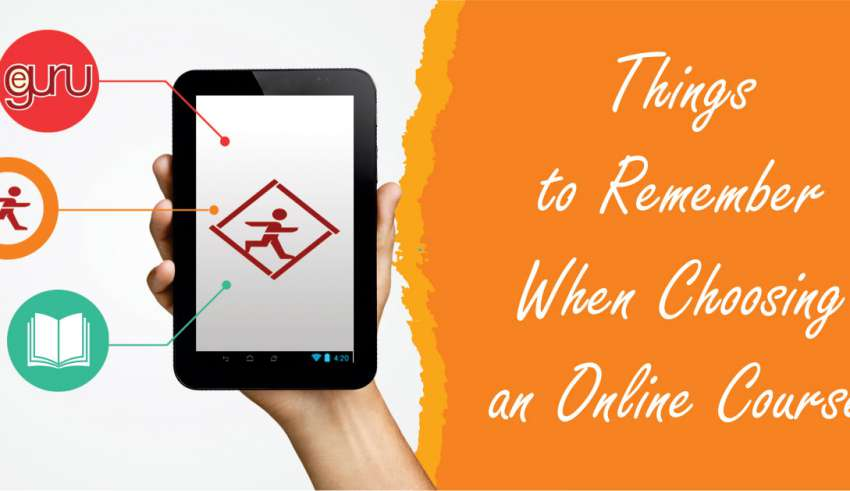 Things to Remember When Choosing an Online Course